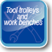 Tool trolleys and work benches